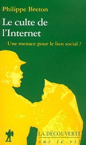 Le culte de l'Internet. Une menace pour le lien social ? par Philippe Breton
