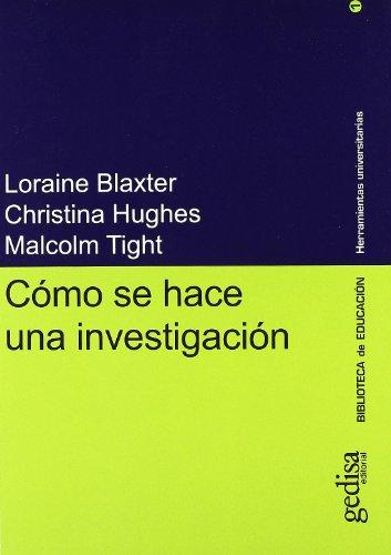 Como Se Hace Una Investigacion (Herramientas Universitaria) por Loraine Blaxter