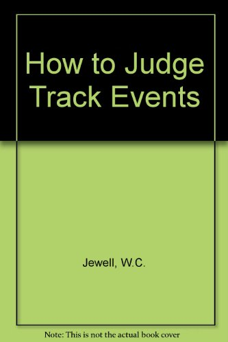 How to Judge Track Events par  W.C. Jewell