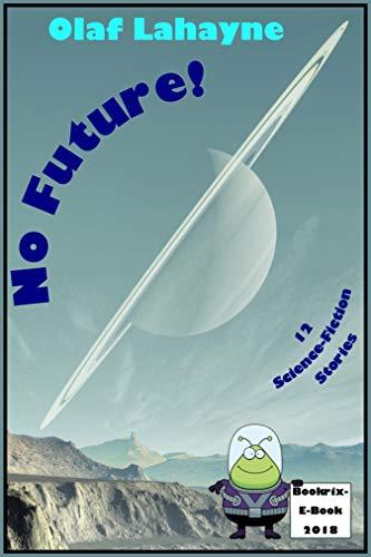 No Future!: 12 SF-Stories
