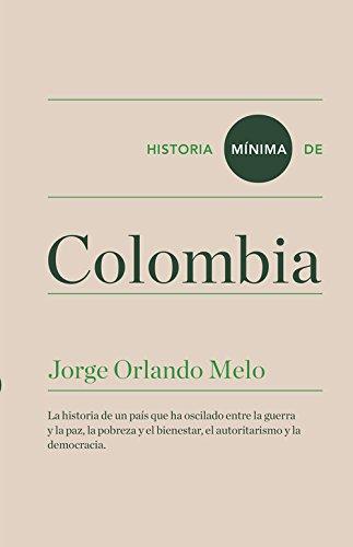 Historia mínima de Colombia por Jorge Orlando Melo