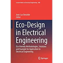 Eco-design in Electrical Engineering: Eco-friendly Methodologies, Solutions and Example for Application to Electrical Engineering