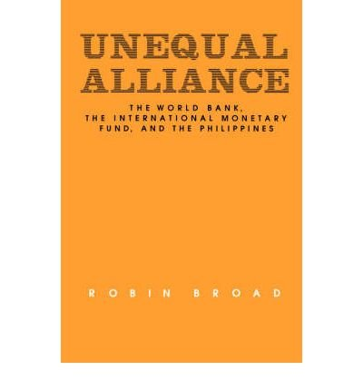 unequal-alliance-no-19-the-world-bank-the-international-monetary-fund-and-the-philippines-author-rob
