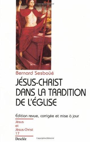 Jésus-Christ dans la tradition de l'Eglise