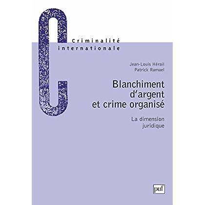 Blanchiment d'argent et crime organisé : La dimension juridique