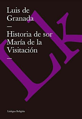Historia de sor María de la Visitación (Religion) por Luis de Granada