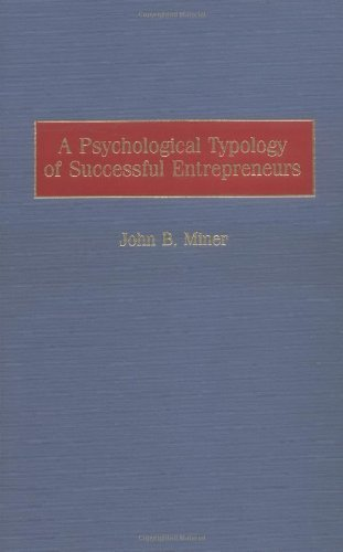 A Psychological Typology of Successful Entrepreneurs by John B. Miner (1997-11-30)