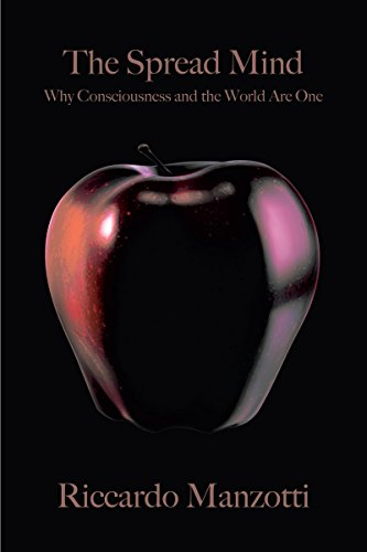 The Spread Mind: Why Consciousness and the World Are One por Riccardo Manzotti