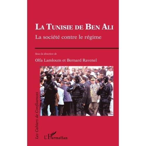 La Tunisie de Ben Ali. : La société contre le régime (Les cahiers de Confluences)