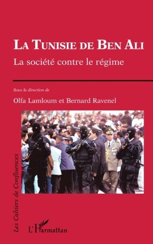 La Tunisie de Ben Ali. : La société contre le r�...