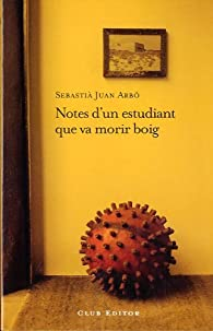 Notes d'un estudiant que va morir boig par  Sebastià Juan Arbó