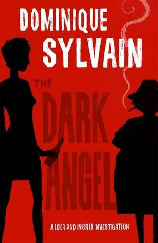 The Dark Angel: A Lola and Ingrid Investigation