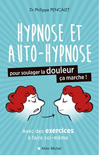 Hypnose et auto-hypnose pour soulager la douleur, ça marche !
