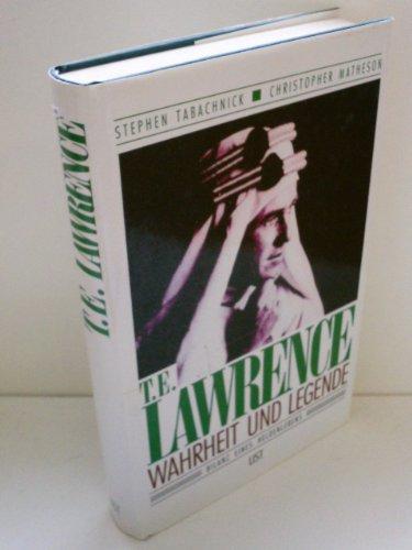 T. E. Lawrence - Wahrheit und Legende. Bilanz eines Heldenlebens