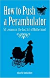 How to Push a Perambulator by Allison Vale (2007-02-05)