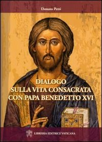 Dialogo sulla vita consacrata con papa Bendetto XVI