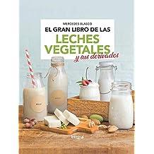 El gran libro de las leches vegetales y sus derivados (ALIMENTACION)