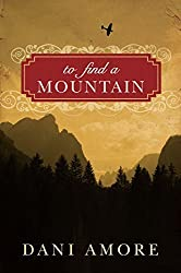 To Find a Mountain by Dan Ames (2014-10-28)
