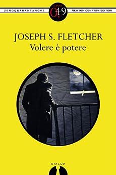 Volere è potere (eNewton Zeroquarantanove) di [Fletcher, Joseph S.]