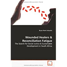 Wounded Healers: The Search for Social Justice