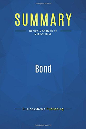 Summary: Bond: Review and Analysis of Maher's Book