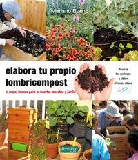 Elabora Tu Propio Lombricompost (Guías para la Fertilidad de la Tierra) por Mariano Bueno Bosch