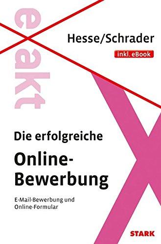 Hesse/Schrader: EXAKT - Die erfolgreiche Online-Bewerbung + eBook