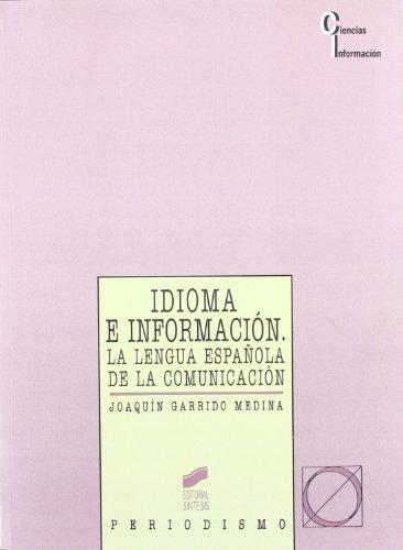 Idioma E Informacion: La Lengua Espanola de la Comunicacion (Ciencias de La Informacion)