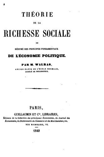 Théorie de la richesse sociale, ou, Résumé des principes fondamentaux de l'économie politique