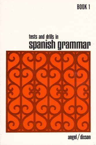 Tests and Drills in Spanish Grammar: Book 1 (Bk.1) by Juvenal L. Angel (1987-05-11)