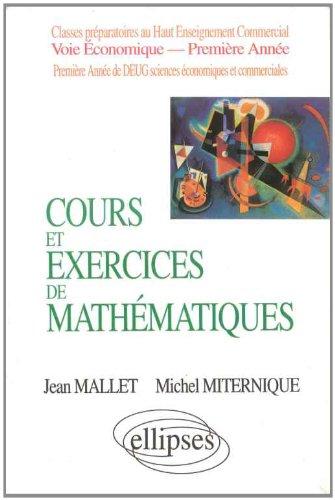 Cours et exercices de mathématiques, tome 1 : Algèbre. HEC voie économique - 1re année par Jean Mallet, Michel Miternique