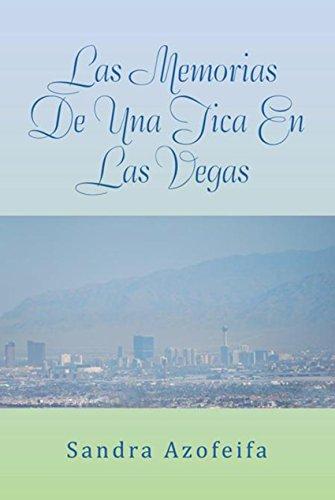 Las Memorias De Una Tica En Las Vegas por Sandra Azofeifa