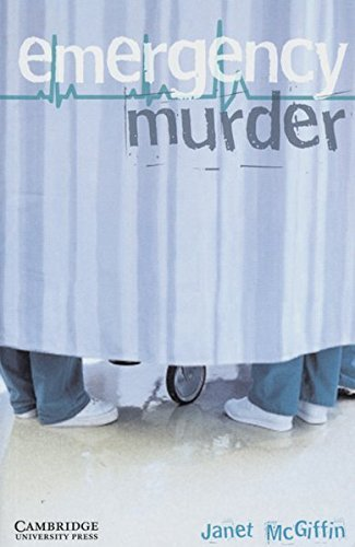 Cambridge English Readers. Emergency Murder. by Janet McGiffin (2002-07-31)