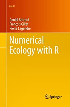 Numerical Ecology with R par [Borcard, Daniel, Gillet, Francois, Legendre, Pierre]