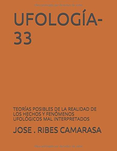 UFOLOGÍA-33: TEORÍAS POSIBLES DE LA REALIDAD DE LOS HECHOS Y FENÓMENOS UFOLÓGICOS MAL INTERPRETADOS
