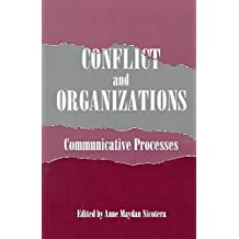[(Conflict and Organizations : Communicative Processes)] [Edited by Anne Maydan Nicotera] published on (October, 1995)