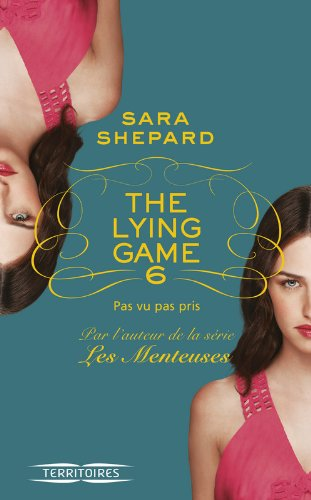 The Lying Game - T6 (6) par Sara SHEPARD