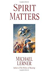 Spirit Matters by Michael Lerner (2002-10-01)