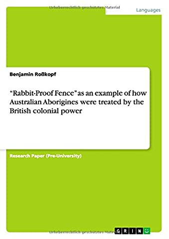 Rabbit-Proof Fence as an Example of How Australian Aborigines Were Treated by the British Colonial Power