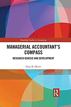 Managerial Accountant's Compass: Research Genesis and Development (Routledge Studies in Accounting) Descargar Epub