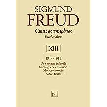 Oeuvres complètes Psychanalyse : Volume 13, 1914-1915, Une névrose infantile, Sur la Guerre et la Mort, Métapsychologie, Autres textes