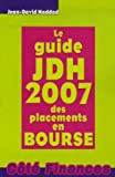 Telecharger Livres Le guide JDH 2007 des placements en Bourse (PDF,EPUB,MOBI) gratuits en Francaise
