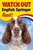 Pet/Dog 3D Linsenraster Flexible Schild ~ Watch Out 'English Springer Spaniel' Über.