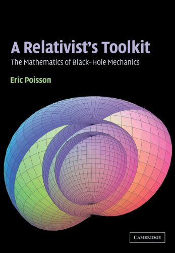 A Relativist's Toolkit Paperback: The Mathematics of Black-hole Mechanics