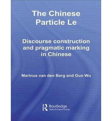 [(The Chinese Particle Le)] [Author: Magnus Van Den Berg] published on (August, 2006)