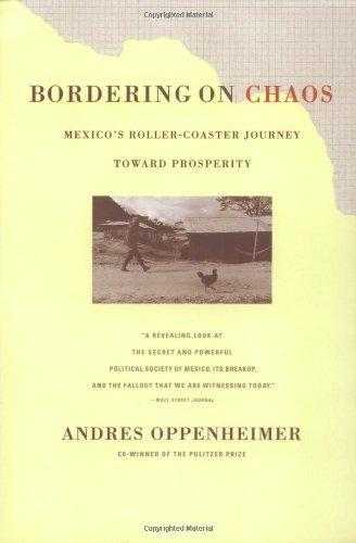 Bordering on Chaos: Mexico's Roller-Coaster Journey Toward Prosperity 1st edition by Oppenheimer, Andres (1998) Paperback par Andres Oppenheimer