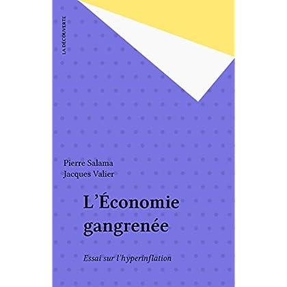 L'Économie gangrenée: Essai sur l'hyperinflation (Textes a l App)