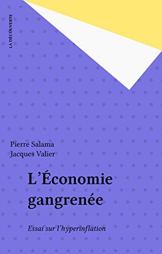 L'Économie gangrenée: Essai sur l'hyperinflation
