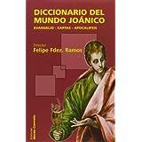 Diccionario del Mundo Joánico: Evangelio. Cartas. Apocalipsis (Diccionarios MC)