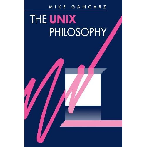 The UNIX Philosophy by Mike Gancarz (1994-12-28)